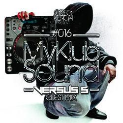 My Klub Sound #016 (Versus 5 Guestmix)
